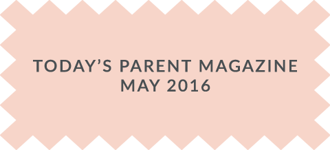 Today's Parent Magazine Feature