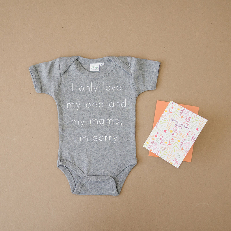 I Only Love My Bed & My Mama I'm Sorry Organic Baby Onesie® & Greeting Card