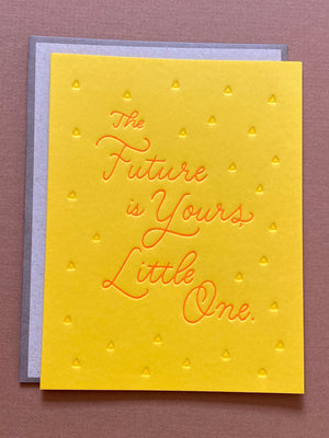 The Future Is Yours Little One Greeting Card