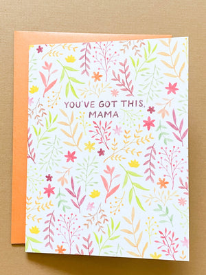 You've Got This Mama Greeting Card