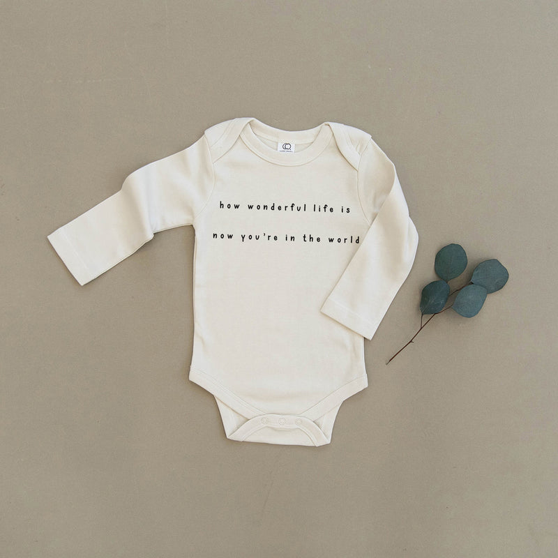 How Wonderful Life Is Now You're In The World Organic Baby Onesie®