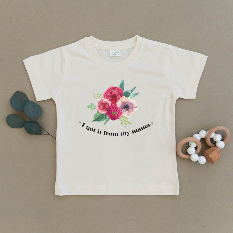 I Got It From My Mama Floral Organic Toddler Tee