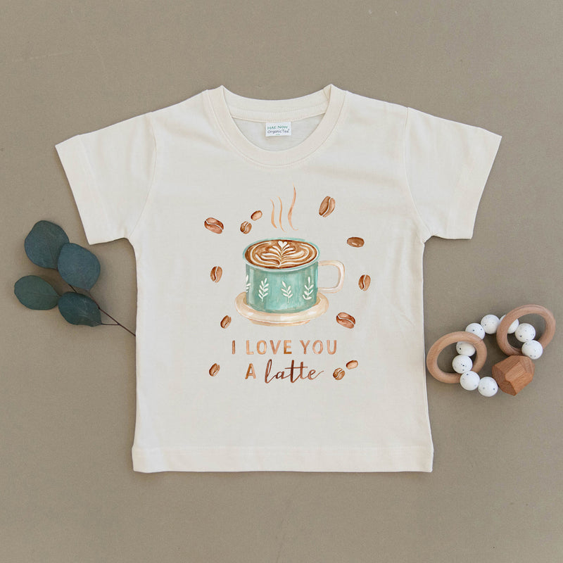 I Love You A Latte Coffee Organic Toddler Tee