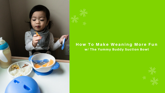 How To Make Weaning More Fun with our Adorable Yummy Buddy Bowls