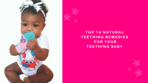 IS YOUR BABY TEETHING? TOP 14 NATURAL TEETHING REMEDIES FOR YOUR CRABBY LITTLE TEETHING BABY
