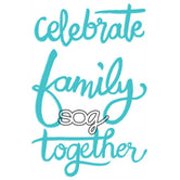 Cut File: Celebrate Family Sentiment Pack
