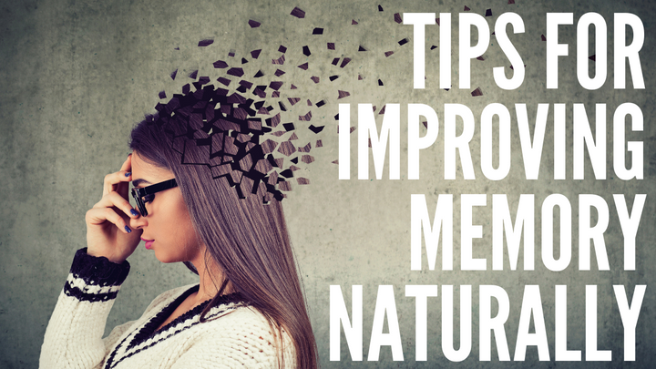 Tips for Improving Memory Naturally