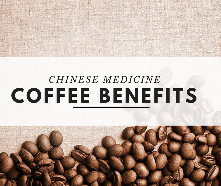 Coffee Benefits from a Traditional Chinese Medicine Perspective
