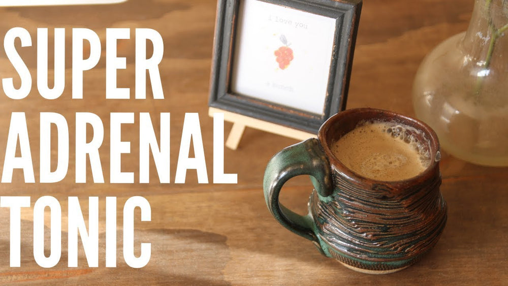 RECIPE: Super Adrenal Tonic [improve resilience, increase energy & recover]
