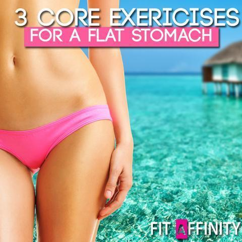 3 Core Exercises For A Flat Stomach