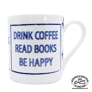 "Cobalt Quotes - ""Drink Coffee, Read Books, Be Happy."""