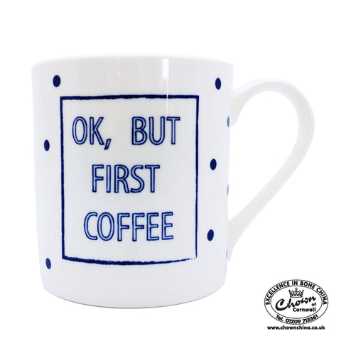"Cobalt Quotes - ""Ok, but first, coffee"""