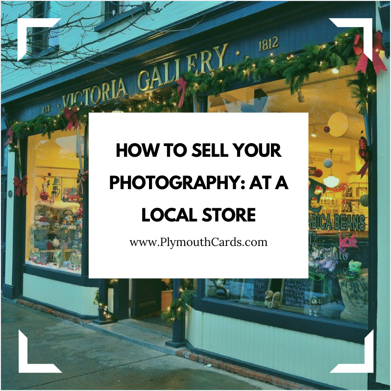 How to Sell Your Photography at Local Stores-Plymouth Cards
