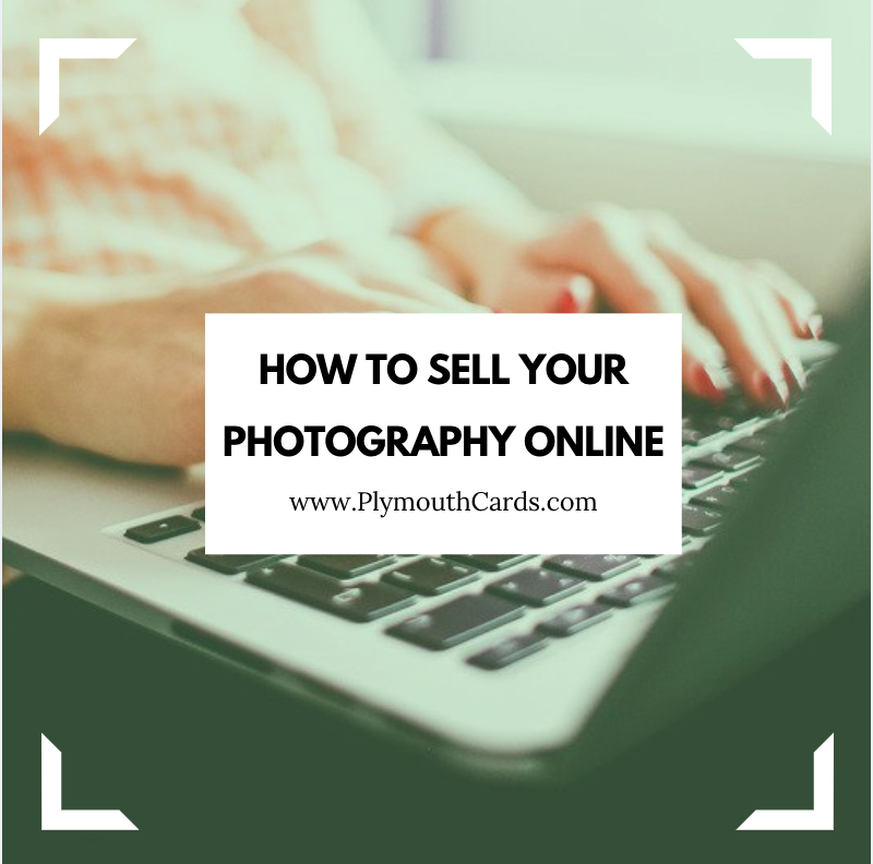 How to Sell Your Photography Online-Plymouth Cards