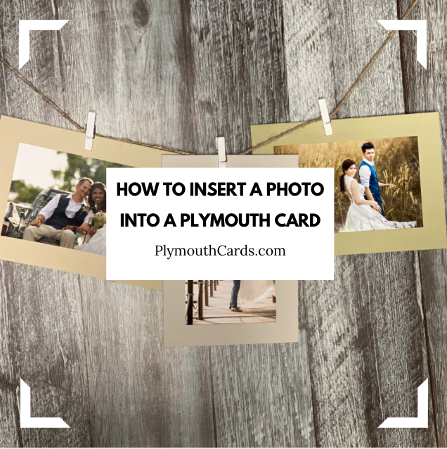 How to Insert Your Photo Into a Plymouth Card-Plymouth Cards