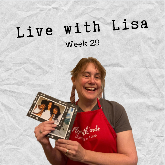 Live with Lisa Week 29: 30% off Code inside...-Plymouth Cards