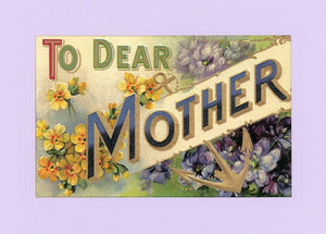To Dear Mother-Greetings from the Past-Plymouth Cards