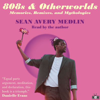 808s & Otherworlds audiobook edition by Sean Avery Medlin