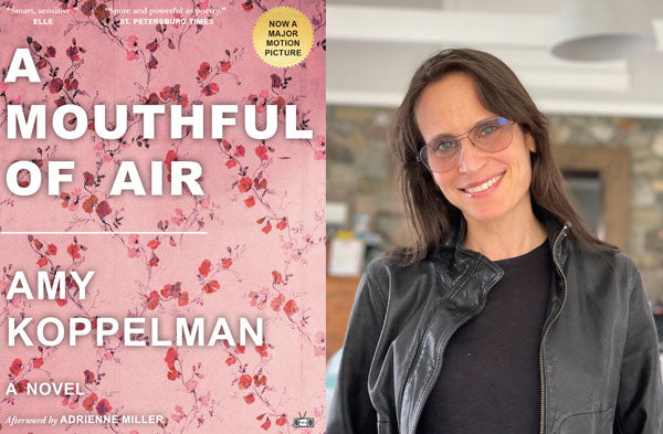 A Mouthful of Air, a novel by Amy Koppelman (Two Dollar Radio)