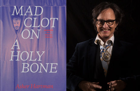 Asher Hartman, author of Mad Clot on a Holy Bone