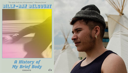 Billy-Ray Belcourt author of essays A History of My Brief Body