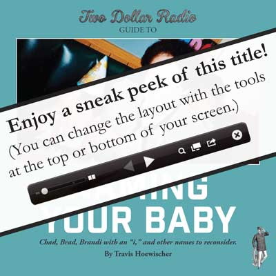 Sneak Peek on Issuu: Two Dollar Radio Guide to Naming Your Baby a humor collection by Travis Hoewischer