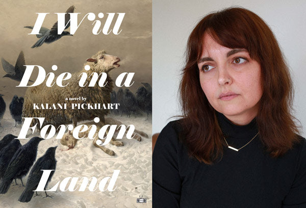 Kalani Pickhart author of I Will Die in a Foreign Land