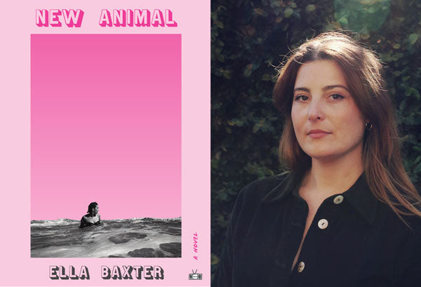 New Animal a debut novel by Ella Baxter Two Dollar Radio book cover