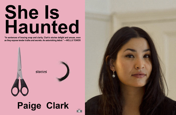 She Is Haunted, stories by Paige Clark (Two Dollar Radio)