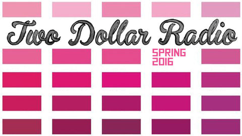 Two Dollar Radio spring 2016 fairs