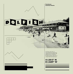 Dolfish, Foreclosure American Dreams