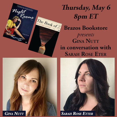Brazos book Event Gina Nutt will be in conversation with Sara Rose Etter.