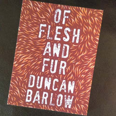 Of Flesh and Fur by Duncan Barlow (Cupboard Pamphlet, 2016)