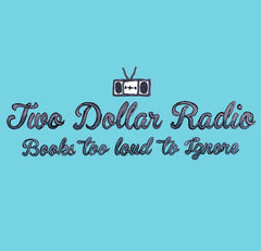 Two Dollar Radio | Radio Waves