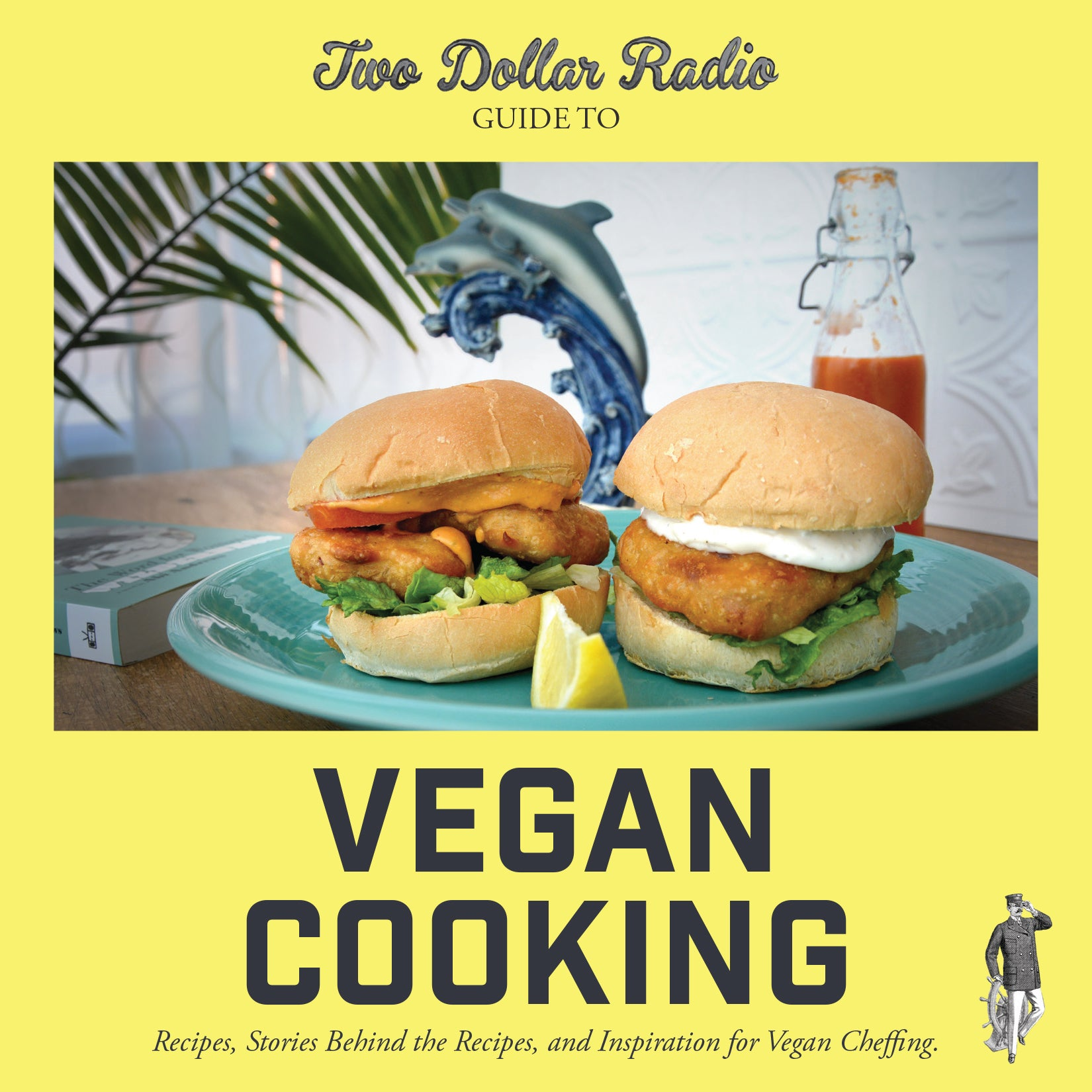 TWO DOLLAR RADIO GUIDE TO VEGAN COOKING front cover cookbook