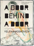 A Door Behind A Door, a novel by Yelena Moskovich