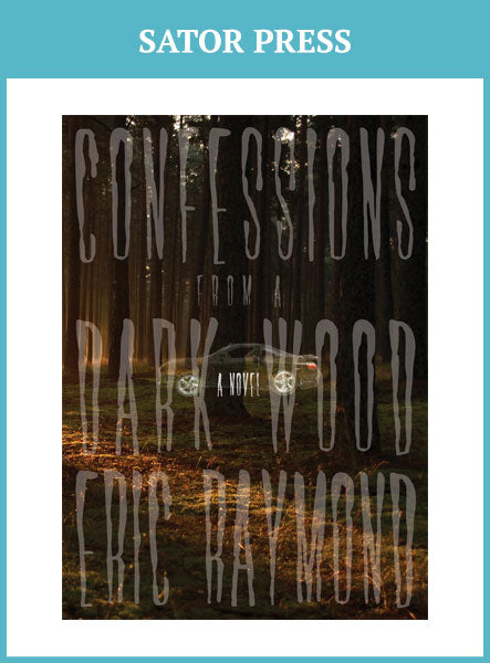 Confessions from a Dark Wood from Sator Press
