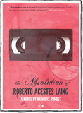 The Absolution of Roberto Acestes Laing front cover by Nicholas Rombes