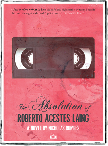 The Absolution of Roberto Acestes Laing by Nicholas Rombes