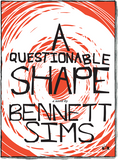 A Questionable Shape front cover by Bennett Sims