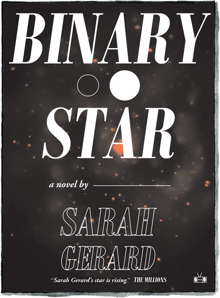 Front cover of novel Binary Star by Sarah Gerard