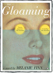 The Gloaming by Melanie Finn published by Two Dollar Radio