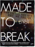Front cover of Made to Break by D. Foy