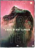 Front cover Not Dark Yet book by Berit Ellingsen