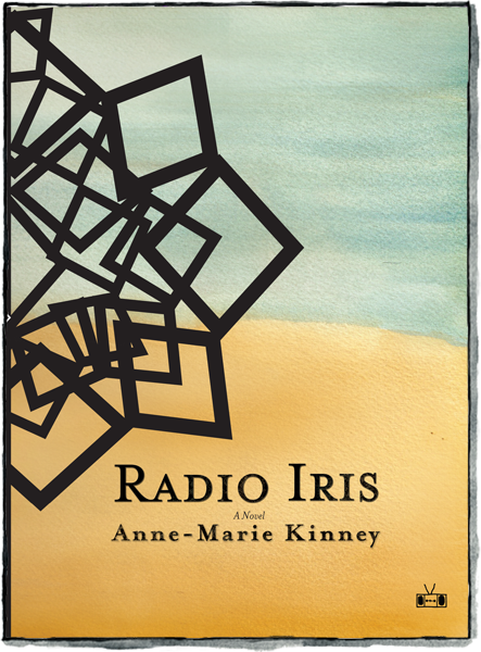 Front cover of Radio Iris by Anne-Marie Kinney