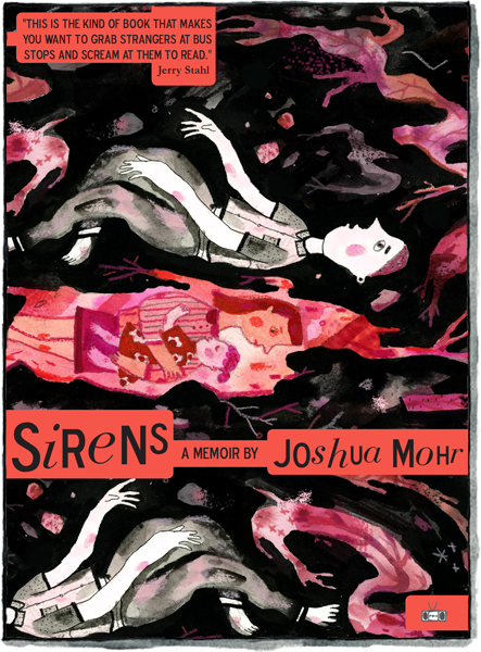 Sirens by Joshua Mohr (Two Dollar Radio)