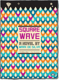 Square Wave Front Cover book Mark de Silva Two Dollar Radio