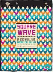 Square Wave by Mark de Silva, Two Dollar Radio