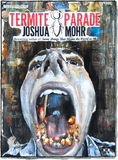 Front cover of Termite Parade by Joshua Mohr