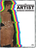 The Correspondence Artist front cover by Barbara Browning